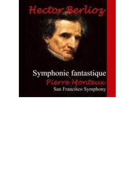 幻想交響曲 モントゥー&サンフランシスコ響(1950)、ローマの謝肉祭、ラコッツィ行進曲 クリュイタンス&パリ・オペラ座管