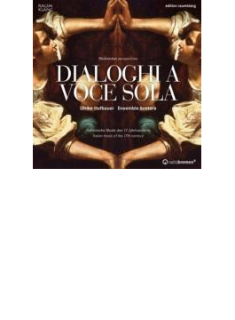 Dialoghi A Voce Sola-italian Music Of 17th Century: Hofbauer(S) Ensemble & Cetera