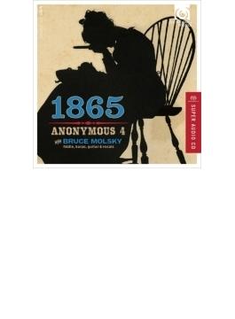 『1865~アメリカ南北戦争時代の希望と故郷のうた』 アノニマス4、ブルース・モルスキー