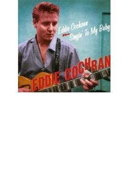 Eddie Cochran / Singin To My Baby