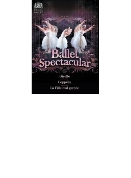 Ballet Spectacular-giselle(Adam), Coppelia(Delibes), La Fille Mal Gardee(Herold): Royal Ballet
