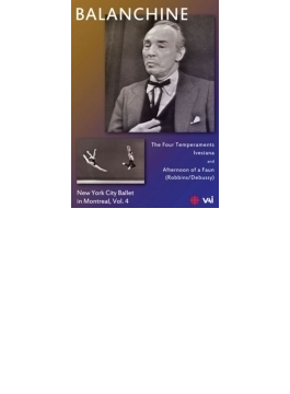 ジョージ・バランシン『ニューヨーク・シティ・バレエ・イン・モントリオール』第4集