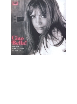 Ciao Bella! Italian Girl Singers Of The 60s