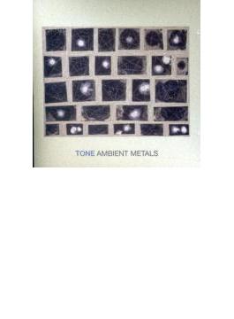 Ambient Metals