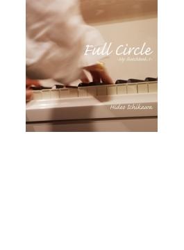 Full Circle ~my Sketchbook: 1~