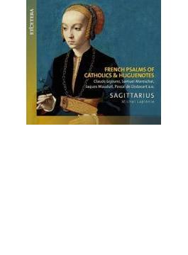French Psalms Of Catholics & Huguenotes: Laplenie / Sagittarius