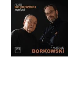 Orch.works, Choral & Vocal Works: P.borkowski / Polish Rso Chopin Univ So Etc