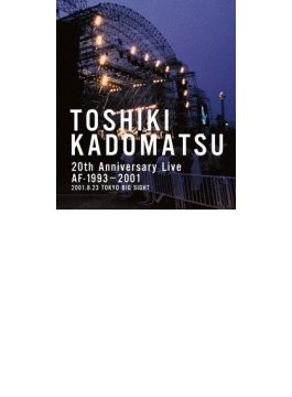 TOSHIKI KADOMATSU 20th Anniversary Live AF-1993~2001 -2001.8.23 東京ビッグサイト西屋外展示場-(Blu-ray)