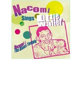 NACOMI SINGS LITTLE WALTER
