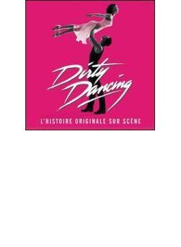 Dirty Dancing L'histoire Origibal Sur Scene