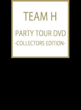 TEAM H PARTY TOUR DVD -COLLECTORS EDITION-