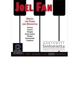 『ピアノと管弦楽のためのダンス集~ピエルネ、ショパン、カストロ・エレーラ、カドマン、他』 ジョエル・ファン、ノースウェスト・シンフォニエッタ