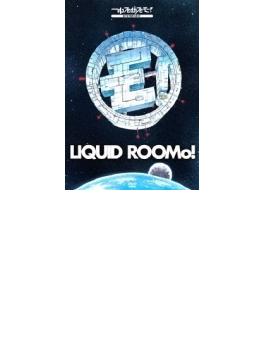 2014:A Space Odyssey On Liquid RooMo! ~リキッドルーモ!号で行く、2014年宇宙の旅~