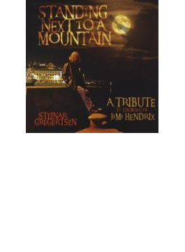 Standing Next To A Mountain: Tribute Jimi Hendrix