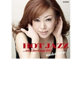 Hot Jazz...and Libertango 2015 (Ltd)