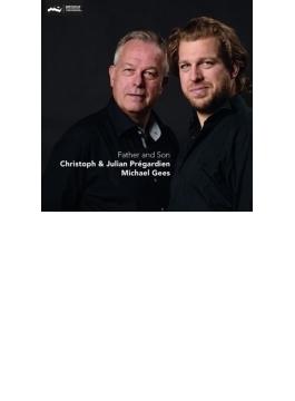 『父と子~二重唱のための歌曲編曲集~シューベルト:魔王、ブラームス、シルヒャー、他』 プレガルディエン親子、ゲース