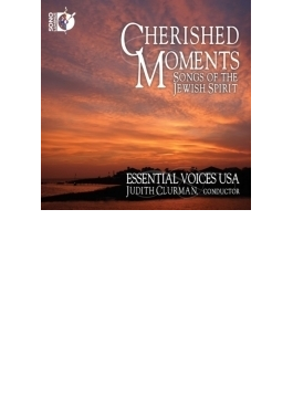 Cherished Moments-songs Of The Jewish Spirit: Clurman / Essential Voices Usa
