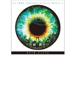 Acid City 2 - Dj Emma Presents Nitelist Music 4