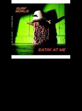 Eatin' At Me