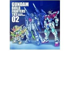 ガンダムビルドファイターズトライ オリジナルサウンドトラック02