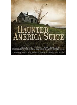 Haunted America Suite: Shearer(Hr) Shearer(Tub) Fitzpartin D.k.jones Spitzer(P)