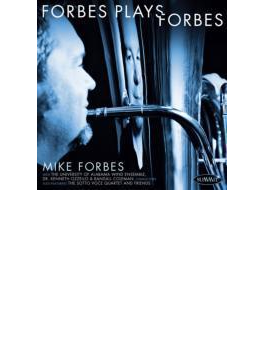 Forbes Plays Forbes: Mike Forbes(Tub, Euph) Alabama Univ Wind Ensemble