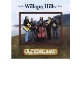 Portrait Of Place: Songs Of The Columbia-pacific Region
