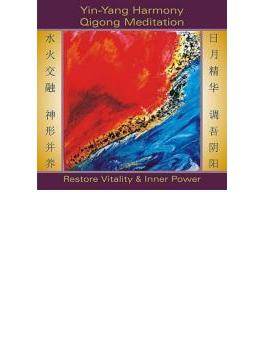 Yin-yang Harmony Qigong Meditation: Restore Vitality & Inner Power
