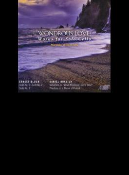 Cello Suite, 1, 2, 3, : Miranda Wilson +bukvich: What Wondrous Love Is This? Variations Etc