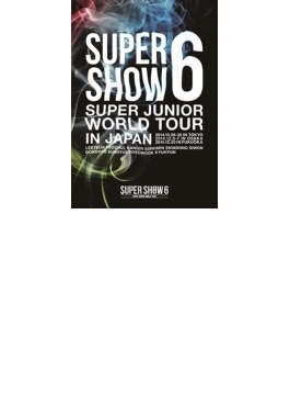 SUPER JUNIOR WORLD TOUR SUPER SHOW6 in JAPAN 【通常盤】 (2DVD)
