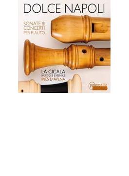 Dolce Napoli-sonatas & Concertos For Recorder: D'avena(Rec) Ensemble La Cicala