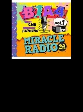 Miracle Radio -2.5kHz- Vol.1(MC:シヌゥ/ゲスト:ジニョン)【完全限定盤】