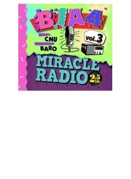 Miracle Radio -2.5kHz- Vol.3(MC:シヌゥ/ゲスト:バロ)【完全限定盤】