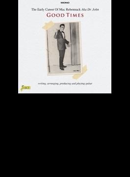 Good Times: Early Career Of Mac Rebannack Aka Dr John