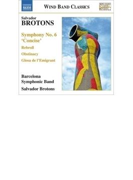 復活、交響曲第6番『コンサイス』、移民のバラード、他 ブロトンス&バルセロナ・シンフォニック・バンド