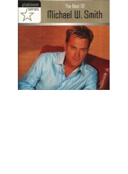 Platinum Series: The Best Of Michael W Smith