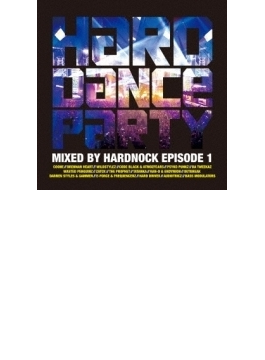 Hard Dance Party Mixed By Hardnock Episode 1