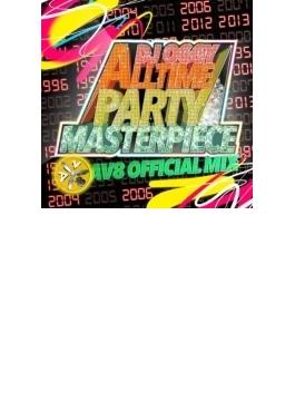 Alltime Party Masterpiece-90's~2015- Av8 Official Mix