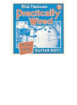 Practically Wired (Or How I Became Guitar Boy) (Rmt)
