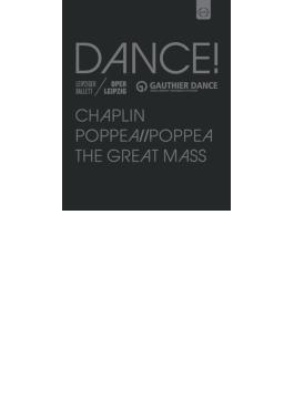 『チャップリン』『モーツァルト:大ミサ』(ライプツィヒ・バレエ団)、『ポッペア//ポッペア』(ゴーティエ・ダンス)(3BD)