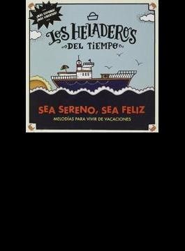 Sea Sereno...sea Feliz