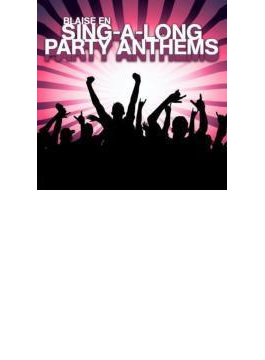 Sing-a-long Party Anthems