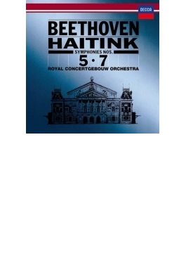 交響曲第5番『運命』、第7番 ハイティンク&コンセルトヘボウ管弦楽団