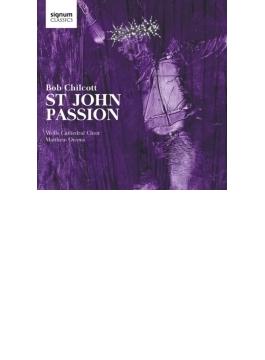 『ヨハネ受難曲』 オーウェンス&ウェルズ大聖堂聖歌隊、シャコンヌ・ブラス、他