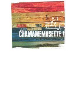 Chamamemusette!