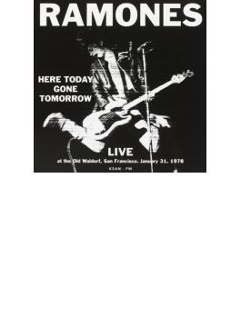 Here Today Gone Tomorrow: Fm Broadcast Live At The Old Waldorf Sf, 31 Jan 1978