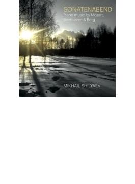 Mikhail Shilyaev: Beethoven: Piano Sonata, 32, Mozart: Sonata, 8, Berg: Sonata, Etc