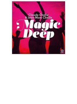 Magic Deep (Mixed By Claude Challe & Dj Jean-marc)