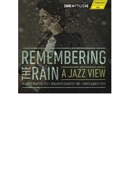 『雨の思い出~ア・ジャズ・ビュー』 ファレンティン・ラドゥティウ、ベンジャミン・シェーファー、マルクス・レイク