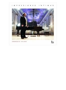 Ambrosio Valero: Impresiones Intimas-j.s.bach, Mozart, Schubert, Mompou, Granados